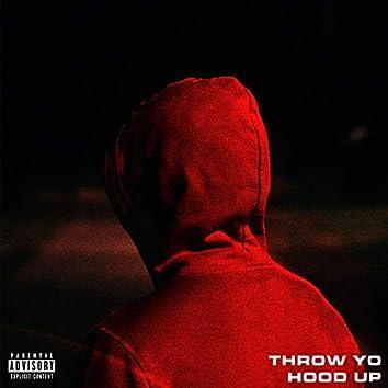 Throw Yo Hood Up (feat. $2paidlik)
