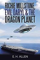 Richie Millstone, Evil Daryl & the Dragon Planet