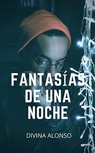 Fantasías de una noche de Divina Alonso