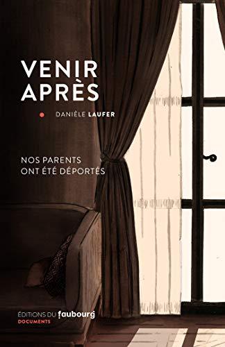Venir après: Nos parents étaient déportés (French Edition)