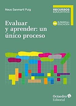 Evaluar y aprender: un único proceso (Recursos educativos) PDF EPUB Gratis descargar completo
