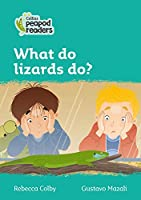 Level 3 - What do lizards do? (Collins Peapod Readers)