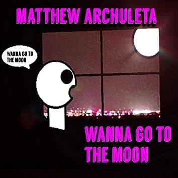 Wanna Go to the Moon