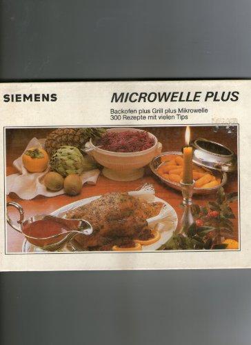 Microwelle Plus, Bachofen plus Grill plus Mikrowelle, 300 Rezepte mit vielen Tips