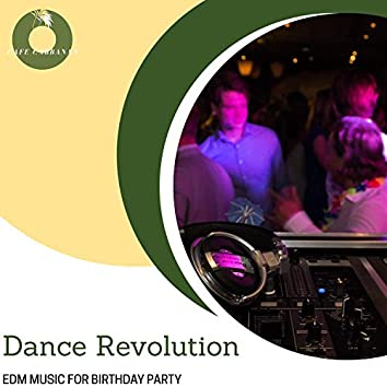 Dance Revolution - EDM Music For Birthday Party