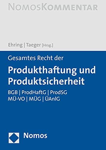 Gesamtes Recht Der Produkthaftung Und Produktsicherheit: Bgb / Prodhaftg / Prodsg / Mu-Vo / Mug / An