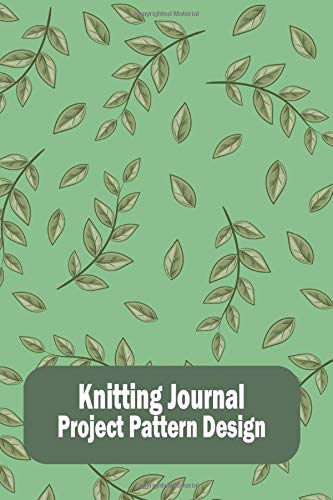 Knitting Journal Project Pattern Design: Green Leaf Vines Knitters Design Sketchbook, Small Pattern Designer Notebook, Handy Craft Project Gift ... Graph Paper, Beginners Knitters Workbook