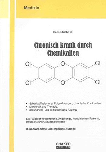 Chronisch krank durch Chemikalien: Schadstoffbelastung, Folgewirkungen, chronische Krankheiten, Diagnostik und Therapie, gesundheits- und ... Gesundheitswesen (Berichte aus der Medizin)