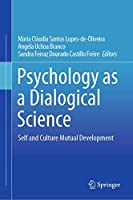 Psychology as a Dialogical Science: Self and Culture Mutual Development