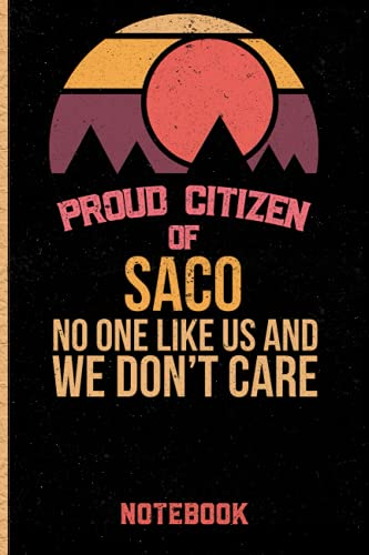 Proud Citizen Of Saco No One Like Us And We Don't Care Notebook: Gift Idea For Saco citizens Lined Diary Notebook or Journal Vintage Beautiful Cover