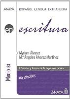 Escritura. Nivel Medio B1 (Spanish Edition) by Myriam Alvarez Martinez Maria angeles (Coord.) Alvarez Martinez(2011-02-01)