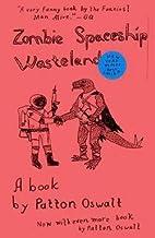 Patton Oswalt: Zombie Spaceship Wasteland (Paperback); 2011 Edition