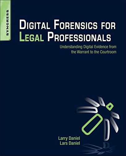 Image OfDigital Forensics For Legal Professionals: Understanding Digital Evidence From The Warrant To The Courtroom