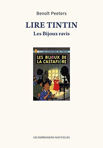 Lire Tintin : Les Bijoux ravis suivi de Entretien avec Hergé
