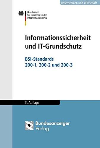 Informationssicherheit und IT-Grundschutz: BSI-Standards 200-1, 200-2, 200-3