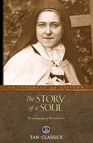The Story of a Soul: The Autobiography of the Little Flower (Tan Classics)