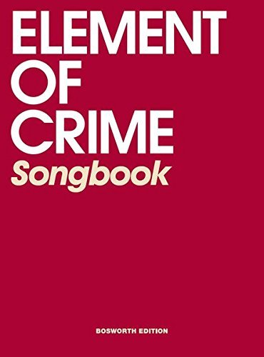 Element of Crime Songbook by Bosworth Music (2014-11-24)