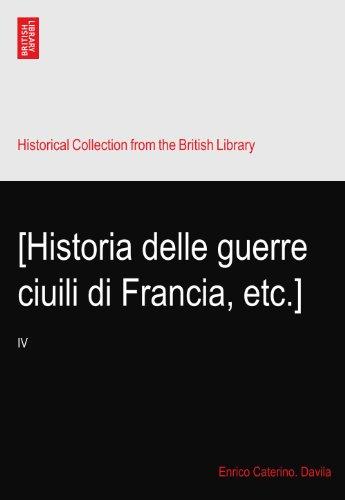 [Historia delle guerre ciuili di Francia, etc.]: IV