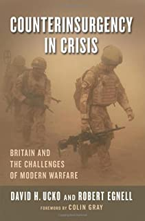 Counterinsurgency in Crisis: Britain and the Challenges of Modern Warfare by David H. Ucko (October 08,2013)