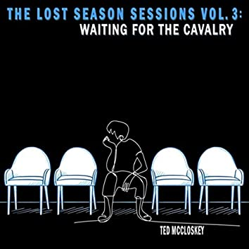 The Lost Season Sessions, Vol. 3: Waiting for the Cavalry