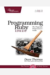 Programming Ruby 1.9 & 2.0: The Pragmatic Programmers' Guide (The Facets of Ruby) by Dave Thomas Andy Hunt Chad Fowler(2013-07-07) -