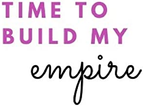 """Time To Build My Empire: (Paperback, 6"""" x 9"""", 140 lined pages)"""