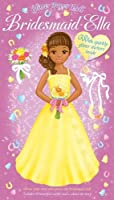 Bridesmaid Ella: A Doll Dressing Book With Sparkly Glitter Stickers Inside (Glitter Paper Dolls)