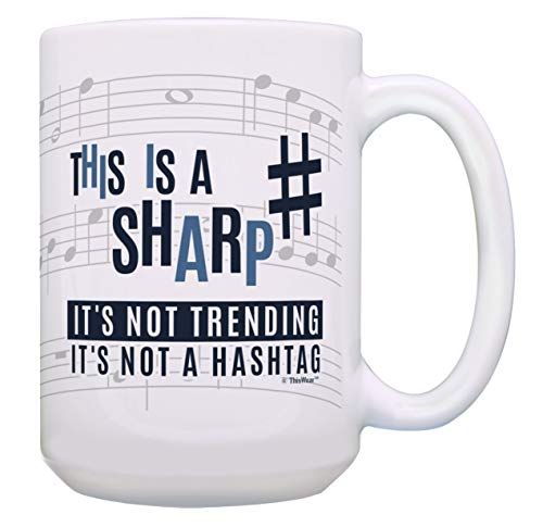 Musician Gifts This Is A Sharp Not Trending Not a Hashtag Band Gifts 15-oz Coffee Mug Tea Cup White