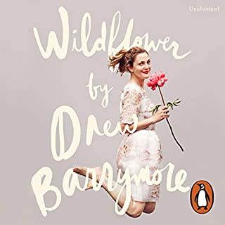 Wildflower                   By:                                                                                                                                 Drew Barrymore                               Narrated by:                                                                                                                                 Drew Barrymore                      Length: 7 hrs and 5 mins     268 ratings     Overall 4.3