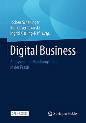Digital Business: Analysen und Handlungsfelder in der Praxis