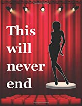 This will never end: Musical theater for teens, Writing Book Journal For stories, Theater Gift For Woman, Novelty Gifts For Aspiring Acting