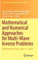 Mathematical and Numerical Approaches for Multi-Wave Inverse Problems: CIRM, Marseille, France, April 1–5, 2019 (Springer Proceedings in Mathematics & Statistics, 328)