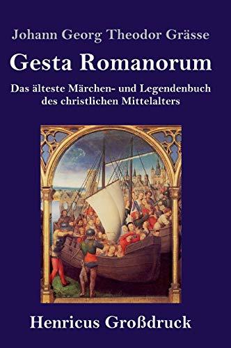 Gesta Romanorum (Großdruck): Das älteste Märchen- und Legendenbuch des christlichen Mittelalters