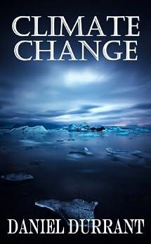 Climate Change by [Daniel Durrant, Gloria Bobrowicz]