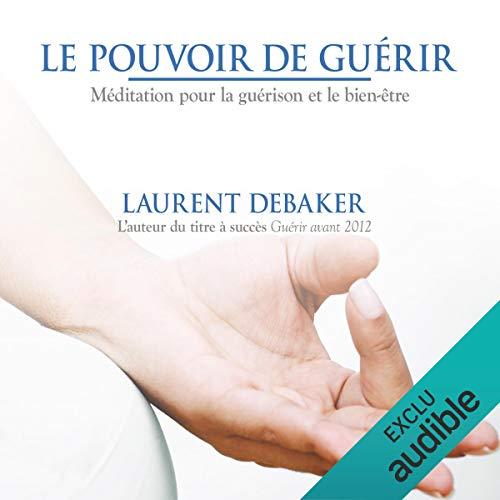 Le pouvoir de guérir audiobook cover art