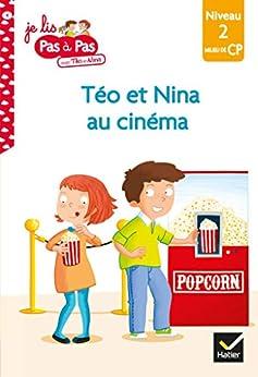 Téo et Nina CP Niveau 2 - Téo et Nina au cinéma (Premières lectures Pas à Pas) par [Isabelle Chavigny, Marie-Hélène Van Tilbeurgh]