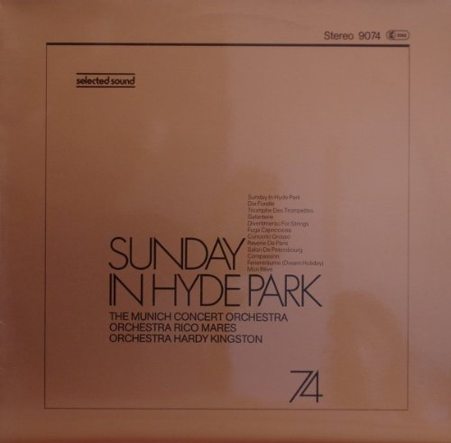 Munich Concert Orchestra, The / Orchestra Hardy Kingston / Orchestra Rico Mares - Sunday In Hyde Park - Selected Sound - 9074