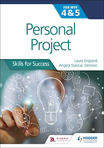 Amazon Com Personal Project For The Ib Myp 4 5 Skills For Success Ebook England Laura Johnson Angela Stancar Kindle Store