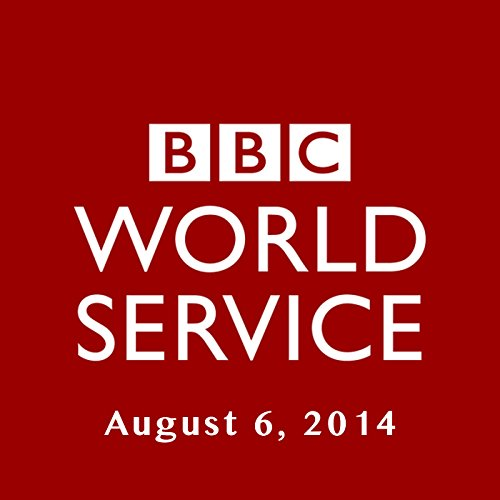 BBC Newshour, August 06, 2014 cover art