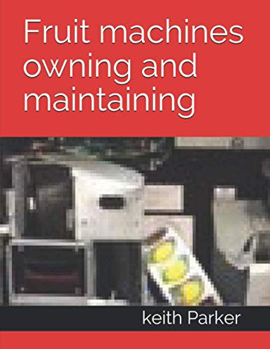 Fruit machines owning and maintaining