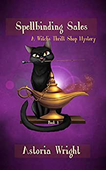 [Astoria Wright]のSpellbinding Sales (A Witch's Thrift Shop Mystery Book 4) (English Edition)