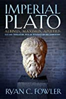 Imperial Plato: Albinus, Maximus, Apuleius - Text and Translation, With an Introduction and Commentary
