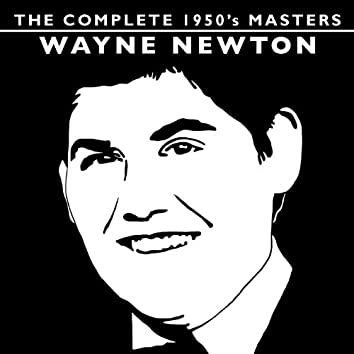 The Complete 1950's Masters - Wayne Newton
