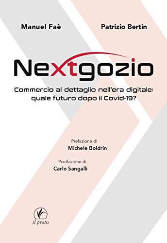 Nextgozio. Commercio al dettaglio nell'era digitale: quale futuro dopo il Covid-19