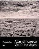 Atlas pintoresco (II): Vol. 2: los viajes