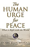 What Is Right With the World: The Human Urge for Peace