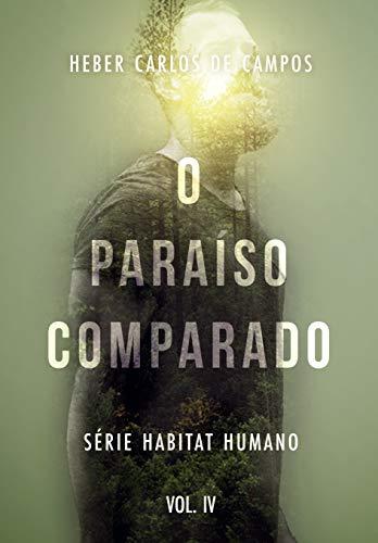 O Paraíso Comparado – Série Habitat Humano. Vol. 4