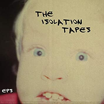 The Isolation Tapes, Vol. 1