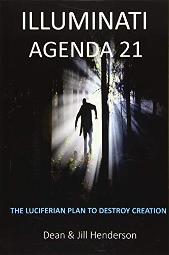 Illuminati Agenda 21: The Luciferian Plan To Destroy Creation