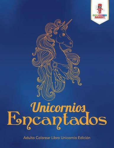 Unicornios Encantados: Adulto Colorear Libro Unicornio Edición
